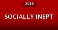 Socially Inept (2015) stream