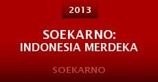 Soekarno: Indonesia Merdeka (2013) stream