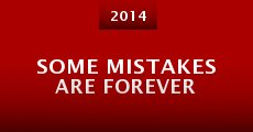 Some Mistakes Are Forever (2014) stream