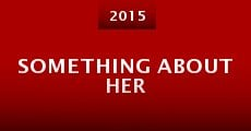 Something About Her (2015)