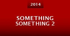 Película Something Something 2