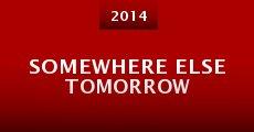 Somewhere Else Tomorrow (2013) stream