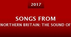 Película Songs from Northern Britain: The Sound of Young Scotland 1986-1992