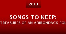 Película Songs to Keep: Treasures of an Adirondack Folk Collector