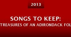 Songs to Keep: Treasures of an Adirondack Folk Collector