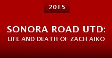 Película Sonora Road UTD: Life and Death of Zach Aiko