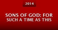 Sons of God: For Such a Time as This (2014) stream