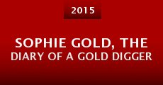 Película Sophie Gold, the Diary of a Gold Digger