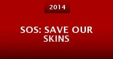 Película SOS: Save Our Skins