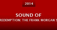 Sound of Redemption: The Frank Morgan Story (2014) stream