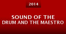 Sound of the Drum and the Maestro (2014) stream