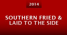Southern Fried & Laid to the Side (2014)