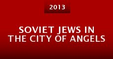 Soviet Jews in the City of Angels (2013) stream