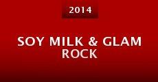 Película Soy Milk & Glam Rock