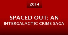 Spaced Out: An Intergalactic Crime Saga
