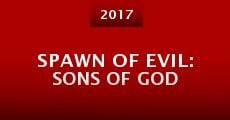 Película Spawn of Evil: Sons of God
