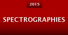 Spectrographies (2015) stream