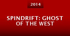 Película Spindrift: Ghost of the West