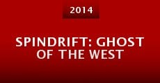 Spindrift: Ghost of the West (2014)