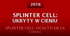 Splinter Cell: Ukryty w cieniu (2015) stream