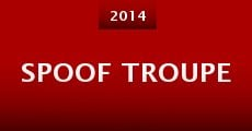 Spoof Troupe (2014)