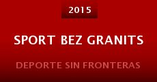 Sport bez granits (2015)