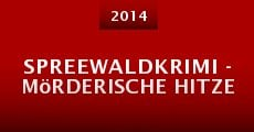 Película Spreewaldkrimi - Mörderische Hitze