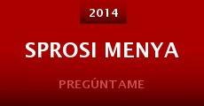 Sprosi menya (2014) stream