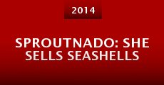Película Sproutnado: She Sells Seashells