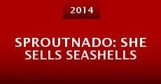 Sproutnado: She Sells Seashells (2014) stream