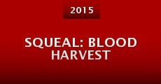Película Squeal: Blood Harvest
