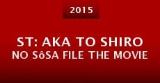 ST: Aka to Shiro no Sôsa File the Movie (2015)