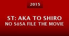 ST: Aka to Shiro no Sôsa File the Movie (2015) stream