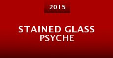 Stained Glass Psyche (2015)