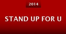 Stand Up for U (2014) stream