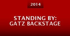Standing By: Gatz Backstage (2014)