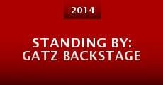 Standing By: Gatz Backstage (2014) stream