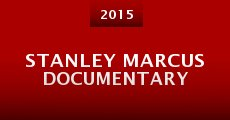 Stanley Marcus Documentary