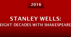 Stanley Wells: Eight Decades with Shakespeare (2016)