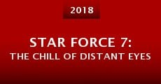 Película Star Force 7: The Chill of Distant Eyes