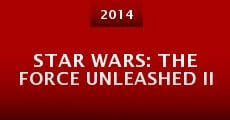 Película Star Wars: The Force Unleashed II