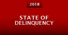 State of Delinquency (2015) stream