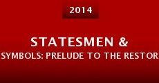 Statesmen & Symbols: Prelude to the Restoration (2014) stream