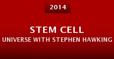 Stem Cell Universe with Stephen Hawking (2014)