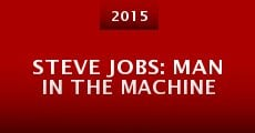 Steve Jobs: Man in the Machine (2015)
