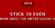 Stick 10 Even More Swag: The United League of Stereotypes (2014)