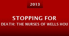 Película Stopping for Death: The Nurses of Wells House Hospice