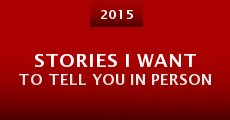Stories I Want to Tell You in Person (2015)