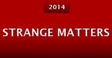 Strange Matters (2014) stream