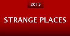 Strange Places (2015) stream